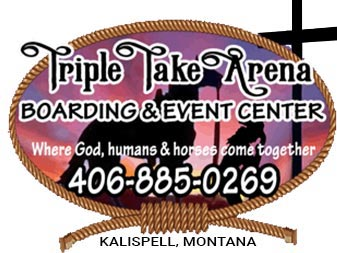 Triple Take Arena Horse Boarding and Event Center Kalispell MT